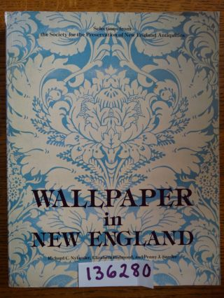 Wallpaper in New England. Richard C. Nylander