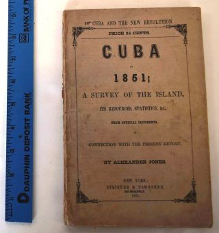 Cuba in 1851 : containing authentic statistics of the population, agriculture and commerce of the...