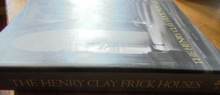 The Henry Clay Frick Houses: Architecture, Interiors, Landscapes in the Golden Era