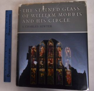 The Stained Glass of William Morris and his Circle (First volume). A. Charles Sewter