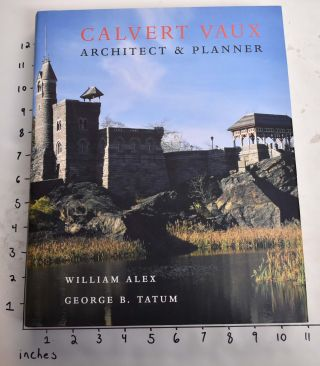 Calvert Vaux, Architect & Planner. William Alex