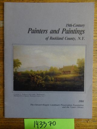 19th-Century Painters and Paintings of Rockland County, N.Y. Lynn S. Beman, curator