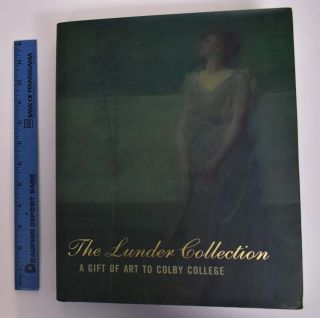 The Lunder Collection: A Gift of Art to Colby College. Hannah W. Blunt, Fronia Simpson.