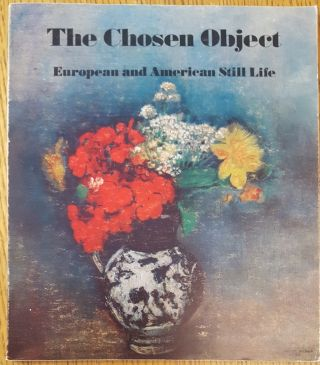 The Chosen Object: European and American Still Life. Ruth H. Cloudman, Introduction