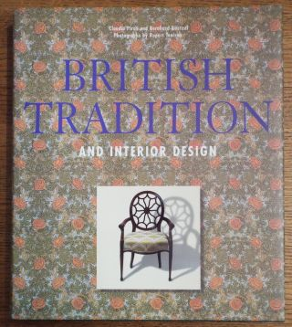 British Tradition and Interior Design: Town and Country Living in the British isles. Claudia...