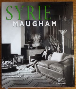 Syrie Maugham: Staging Glamorous Interiors. Pauline C. Metcalf