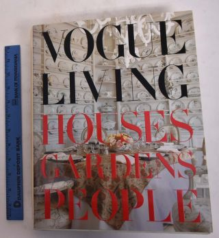 Vogue Living: Houses, Gardens, People. Calvin Klein, Hamish Bowles, foreword, introduction