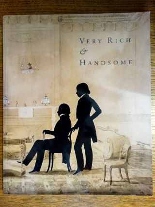 Very Rich & Handsome: American Neo-Classical Decorative Arts. Elizabeth Feld, Stuart Feld