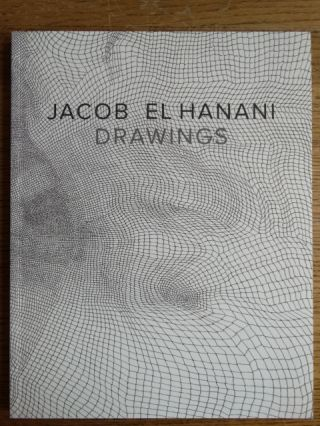 Jacob El Hanani: Drawings. Arthur C. Danto