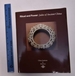 Ritual and Power: Jades of Ancient China. Elizabeth Childs-Johnson, curator