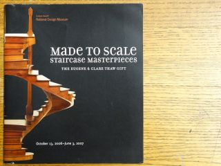 Made to Scale: Staircase Masterpieces, The Eugene & Clare Thaw Gift. Sarah D. Coffin, Eugene V. Thaw