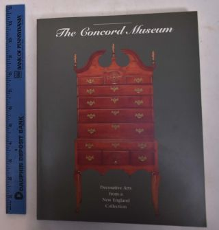 The Concord Museum: Decorative Arts from a New England Collection. David F. Wood