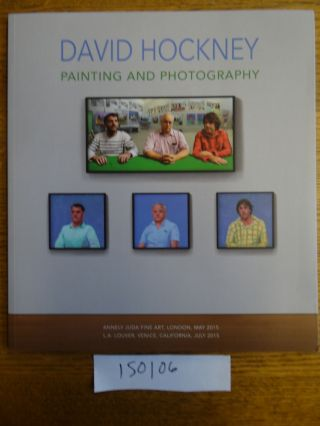 David Hockney: Painting and Photography. David Hockney
