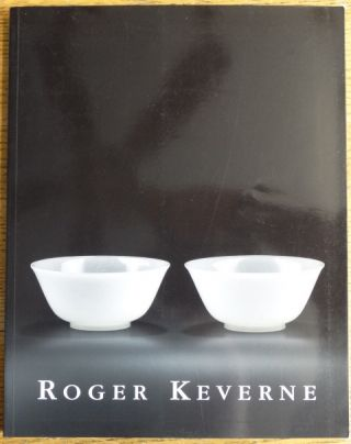 Fine and Rare Chinese Works of Art and Ceramics, Winter Exhibition 2009. Roger Keverne