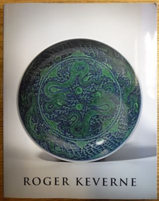 Fine and Rare Chinese Works of Art and Ceramics, Winter Exhibition 2012. Roger Keverne
