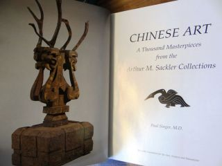 Chinese Art: A Thousand Masterpieces from the Arthur M. Sackler Collections