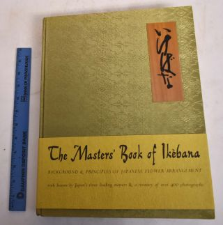The Masters' Book of Ikebana: Background and Principles of Japanese Flower Arrangement. Donald...
