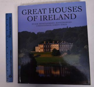 Great Houses of Ireland. Hugh Montgomery-Massingberd, Christopher Simon Sykes