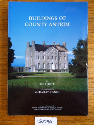 Buildings of County Antrim. C. B. E. Brett