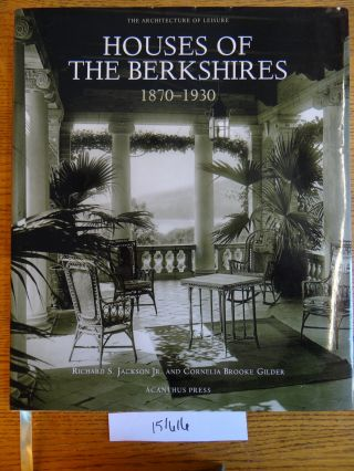 Houses of the Berkshires, 1870-1930 (The Architecture of Leisure). Richard S. Jr. Jackson,...