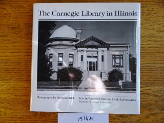 The Carnegie Library in Illinois. Raymond Bial, Linda LaPuma Bial