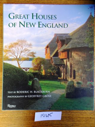 Great Houses of New England. Roderic H. Blackburn, Geoffrey Gross.