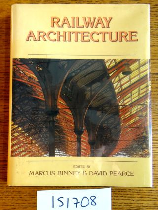 Railway Architecture. Marcus Binney, David Pearce.