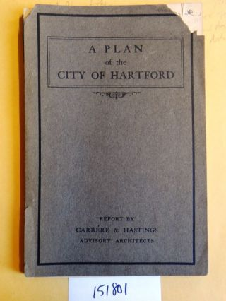 A Plan of the City of Hartford: Preliminary Report. Carrere, Hastings