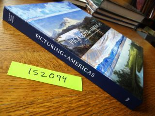 Picturing the Americas: Landscape Painting from Tierra del Fuego to the Arctic