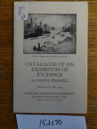 Catalogue of an Exhibition of Etchings by Joseph Pennell