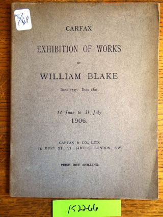 Carfax Exhibition of Works by William Blake, born 1757. Died 1827. Carfax, Ltd Co