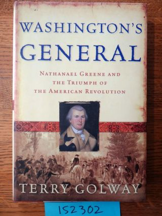Washington's General: Nathanael Greene and the Triumph of the American Revolution. Terry Golway