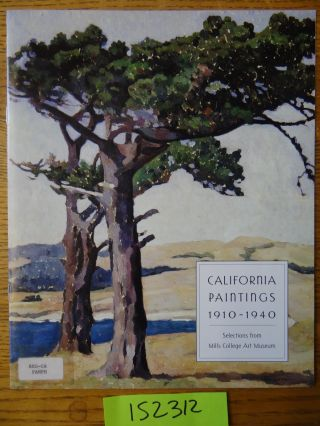 California Paintings 1910-1940: Selections from Mills College Art Museum. Ann Harlow, Curator