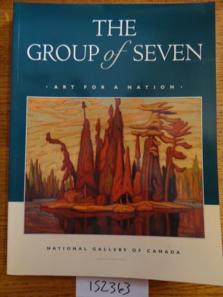 The Group of Seven: Art for a Nation. Charles C. Hill.