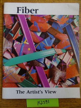 Fiber: The Artist's View. Nell Znamierowski, Joan Harrison