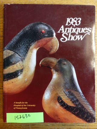 1983 Antiques Show: A benefit for the Hospital of the University of Pennsylvania