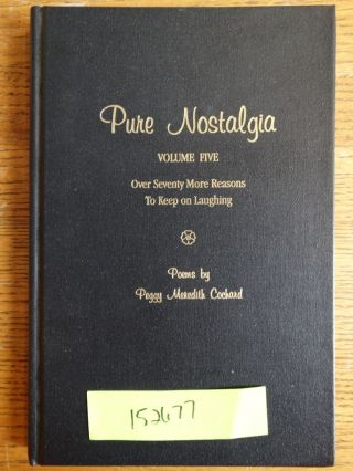 Pure Nostalgia: Volume Five: Over Seventy More Reasons To Keep on Laughing. Peggy Meredith Cochard