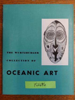 The Alan Wurtzburger Collection of Oceanic Art. Paul S. Wingert Adelyn D. Breeskin