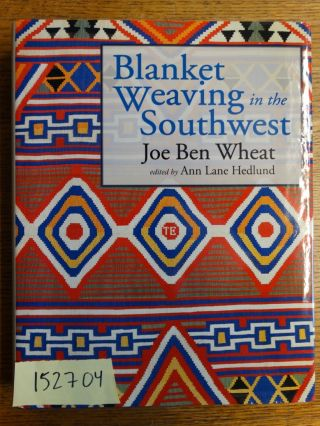 Blanket Weaving in the Southwest. Joe Ben Wheat