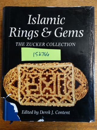 Islamic Rings and Gems: The Benjamin Zucker Collection. Derek J. Content