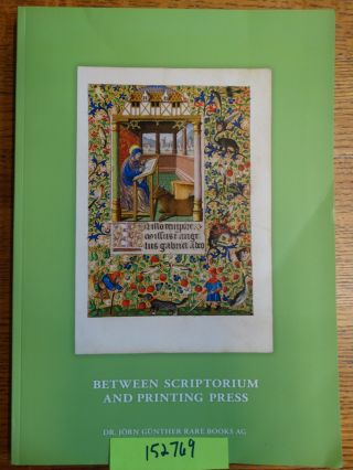 Between Scriptorium and Printing Press: A Selection of Illuminated Manuscripts and Early Printed...