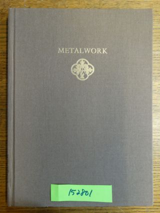 Metalwork (Catalogue of Medieval Objects). Nancy Netzer, Richard Newman