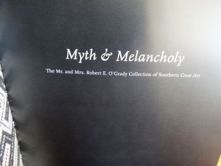 Myth & Melancholy: The Mr. and Mrs. Robert E. O'Grady Collection of Southern Cone Art