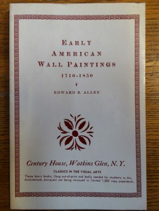 Early American Wall Paintings 1710-1850. Edward B. Allen