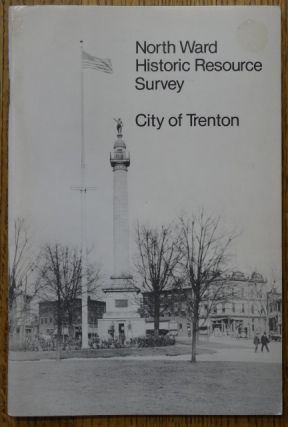 North Ward Historic Resource Survey: City of Trenton, Volume I