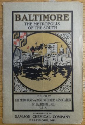 Baltimore the Metropolis of the South: Its Commercial, Industrial and Civic Life Interwoven with...