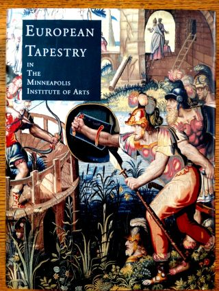 European Tapestry in The Minneapolis Institute of Arts. Candace J. Adelson