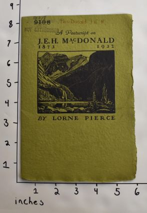 A Postscript on J.E.H. MacDonald 1873 - 1932. Lorne Pierce