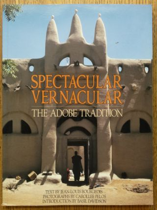 Spectacular Vernacular: The Adobe Tradition. Jean-Louis Bourgeois