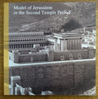 Model of Jerusalem in the Second Temple Period. David Amit